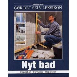 Danmarks store gør det selv leksikon: Nyt bad - Bind 1