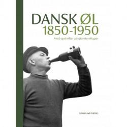 Dansk Øl 1850-1950: med opskrifter på glemte øltyper