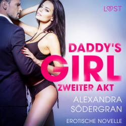 Daddy s Girl zweiter Akt - Erotische Novelle