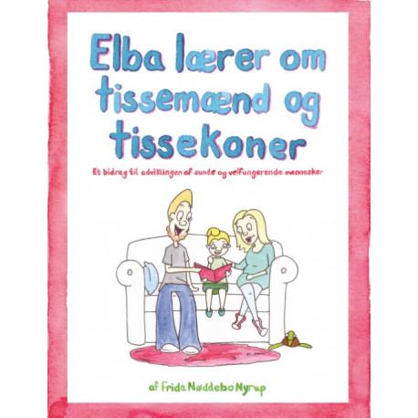 Elba lærer om tissemænd og tissekoner: Et bidrag til udviklingen af sunde og velfungerende mennesker