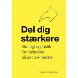Del dig stærkere: Strategi og taktik for topledere på sociale medier