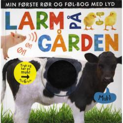Larm på gården: Min første rør og føl-bog med lyd