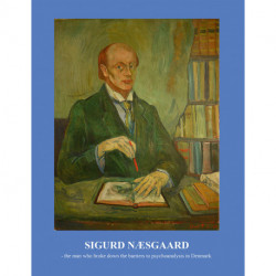 Sigurd Næsgaard: the man who broke down the barriers to psychoanalysis in Denmark.