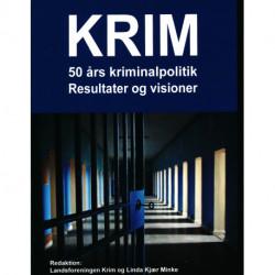 KRIM: 50 års kriminalpolitik, resultater og visioner
