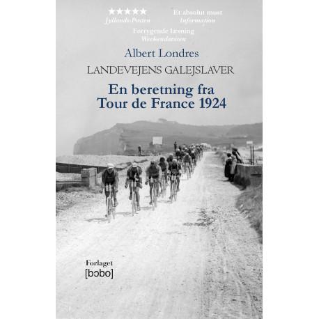 Landevejens galejslaver: En beretning fra Tour de France 1924