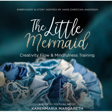 The Little Mermaid - Embroidery & Story Inspired By Hans Christian Andersen: Creativity Flow & Mindfulness Training
