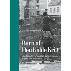 Barn af Den Kolde Krig: Kendte danskere fra Ulla Terkelsen og Leif Davidsen til Per Stig Møller fortæller