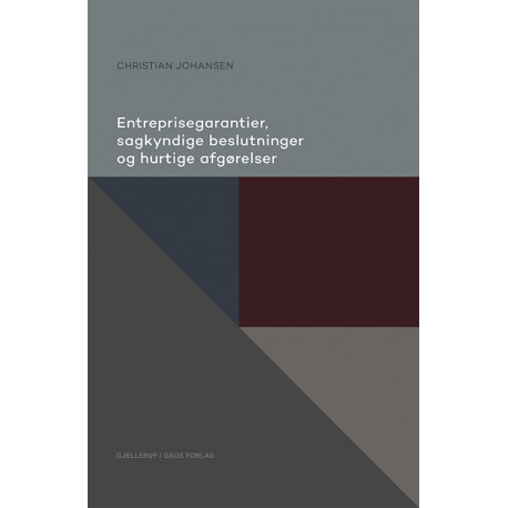 Entreprisegarantier, sagkyndige beslutninger og hurtige afgørelser