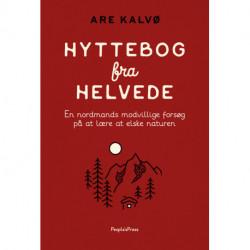 Hyttebog fra helvede: En nordmands modvillige forsøg på at lære at elske naturen