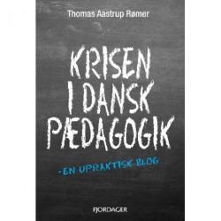 Krisen i dansk pædagogik: en upraktisk blog