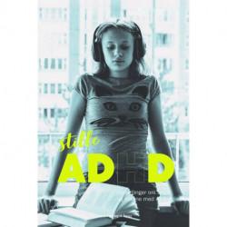Stille ADHD: Fortællinger om unge og voksne med ADD