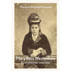 Mary Bess Westenholz: En revolutionær victorianer