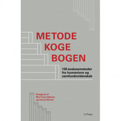 Metodekogebogen: 130 analysemetoder fra humaniora og samfundsvidenskab