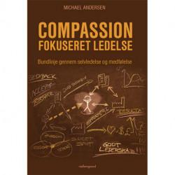 Compassionfokuseret ledelse: Bundlinje gennem selvledelse og medfølelse