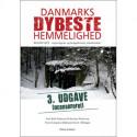 Danmarks dybeste hemmelighed - 3. ucensureret udgave: Regan Vest - regeringens og kongehusets atombunker