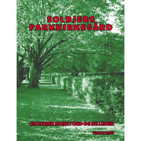 Solbjerg Parkkirkegård: En lyrisk rejse i ord og billeder