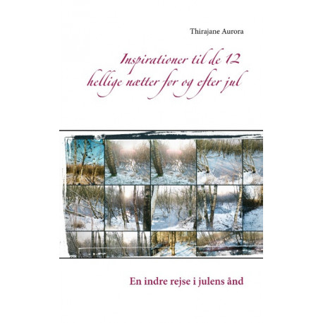 Inspirationer til de 12 hellige nætter før og efter jul: En indre rejse i julens ånd
