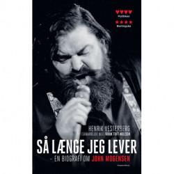Så længe jeg lever: en biografi om John Mogensen