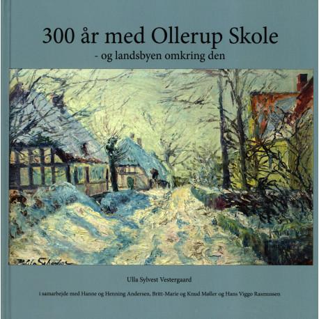 300 år med Ollerup Skole - og landsbyen omkring den
