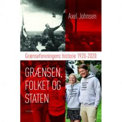 Grænsen, folket og staten: Grænseforeningens historie 1920-2020