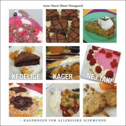 Kedelige kager - Nej tak!: kagebogen for allergiske slikmunde