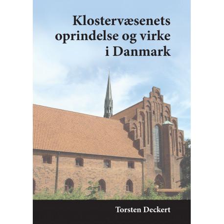 Klostervæsenets oprindelse og virke i Danmark