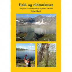 Fjeld- og vildmarksture: en guide til naturoplevelser og fiskeri i Norden
