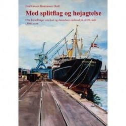 Med splitflag og højagtelse: otte fortællinger om livet og dannelsen ombord på et ØK-skib i 1960'erne