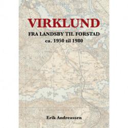 Virklund: fra landsby til forstad ca. 1950 til 1980