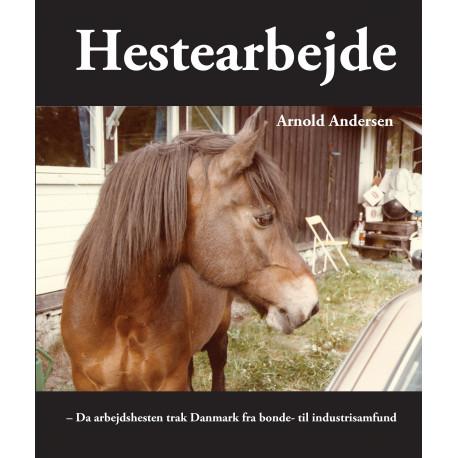 Hestearbejde: da arbejdshesten trak Danmark fra bonde- til industrisamfund