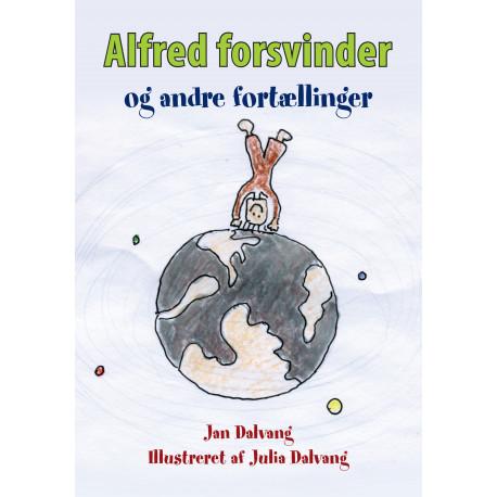 Alfred forsvinder og andre fortællinger: og andre fortællinger