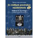 En midtjysk provinsbys musikhistorie: i tekst og billeder, Kjellerup by og omegn, fra Bjerregaard til Boddy Wolly og the Powls