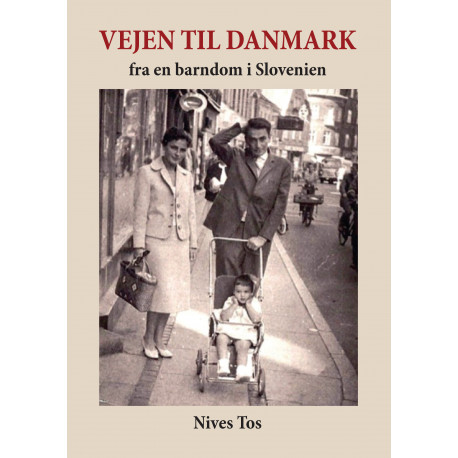 Vejen til Danmark: fra en barndom i Slovenien