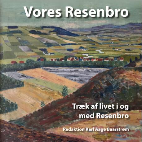 Vores Resenbro: træk af livet i og med Resenborg