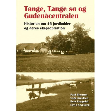 Tange, Tange sø og Gudenåcentralen: Historien om 46 jordlodder og deres ekspropriation