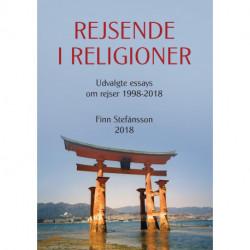 Rejsende i religioner: Udvalgte essays om rejser 1998-2018