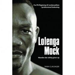 Lolenga Mock: Manden der aldrig giver op