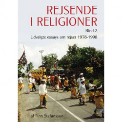 Rejsende i religioner: Udvalgte essays om rejser 1978-1998