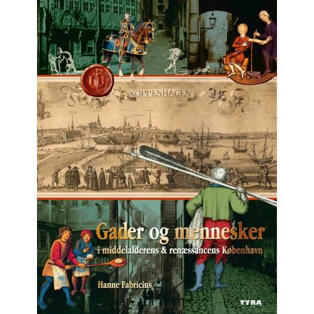 Gader og mennesker i middelalderens og renæssancens København.: Indenfor middelaldervolden