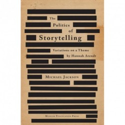 The Politics of Storytelling: variations on a theme by Hannah Arendt