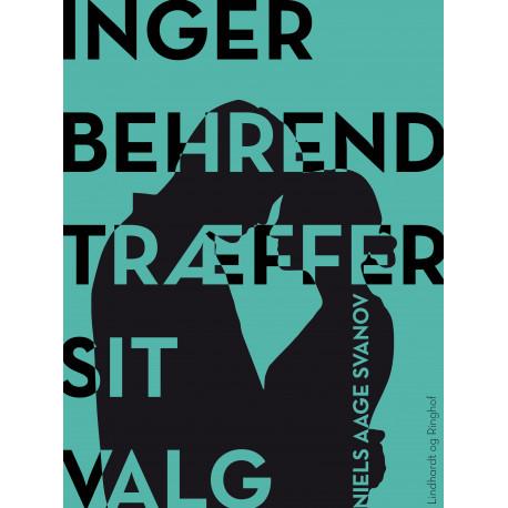 Inger Behrend træffer sit valg