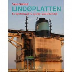 Lindøplatten: En beretning om liv og død i jernindustrien