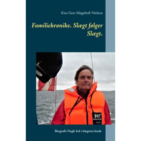 Familiekrønike. Slægt følger Slægt.: Biografi: nogle led i slægtens kæde