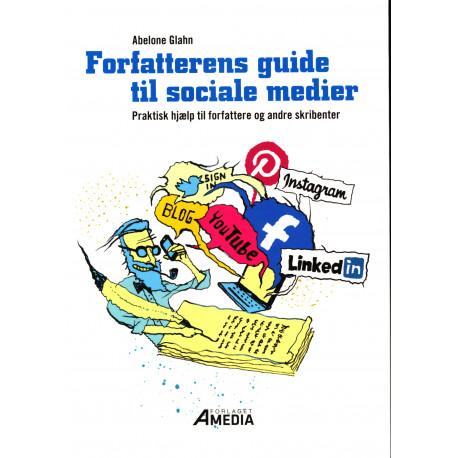 Forfatterens guide til sociale medier: Praktisk hjælp til forfattere og andre skribenter