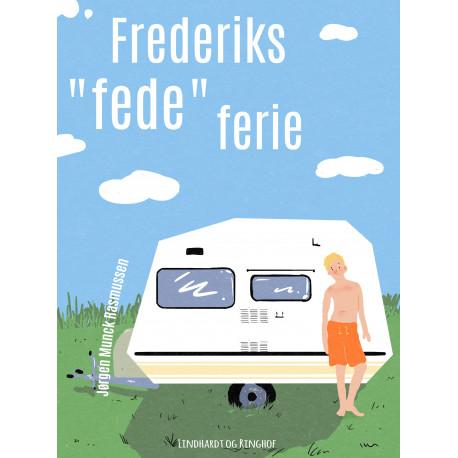 """Frederiks """"fede"""" ferie"""