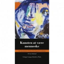 Kunsten at være menneske: En introduktion til Søren Kierkegaards tænkning