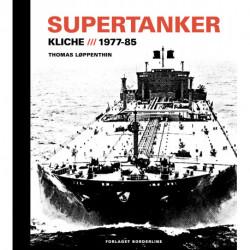 Supertanker – Kliché, 1977-85