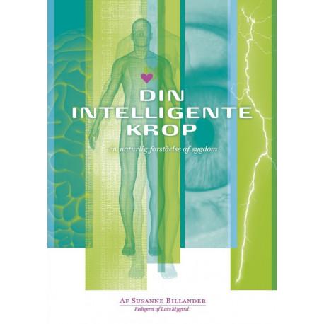 Din intelligente krop - en naturlig forståelse af sygdom: Introduktion til metamedicin - hvor medicin er lægekunst ikke noget præparat