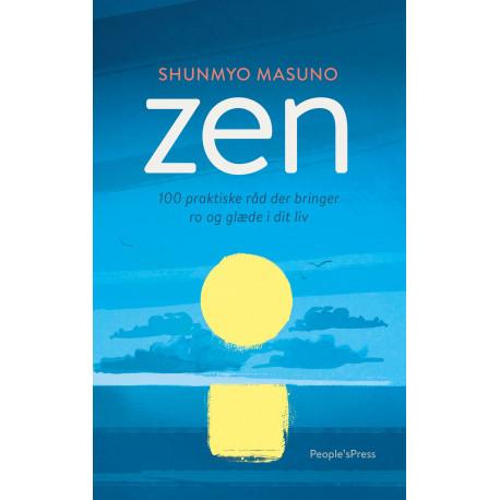 Zen: 100 praktiske råd der bringer ro og glæde i dit liv