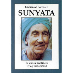 Sunyata: Emmanuel Sørensen - en dansk mystikers liv og visdomsord